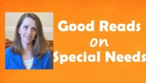 Good Reads on Special Needs
